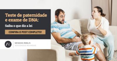Teste de paternidade e exame de DNA: Saiba o que diz a lei